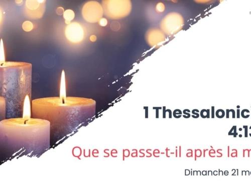 125. Que se passe-t-il après la mort ? (1 Thessaloniciens 4:13-14)