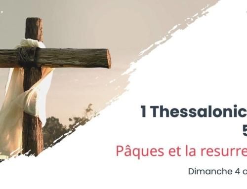 127. Pâques et la résurrection (1 Thessaloniciens 5:1-3)